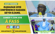 ANNONCE VIDEO - Suivez l'Avant-Premiere de la Conférence Hadara Seydi Djamil 2016, qui aura lieu ce Samedi 11 Juin à Fass