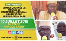 ANNONCE VIDEO - Suivez l'Avant-Premiére de la Grande Hadratoul Djumah organisée par Oustaz Fatah Sarr, le Vendredi 15 Juillet 2016 au Stade Amadou Barry de Guédiawaye, sous la presidence de Serigne Abdoul Aziz SY Al Amine