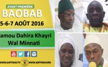 ANNONCE VIDEO - Suivez l'Avant-Première des Journées de la Dahira Khairy Wal Minnati de Baobab, qui se tiendront les 5, 6 et 7 Août 2016 à Baobab